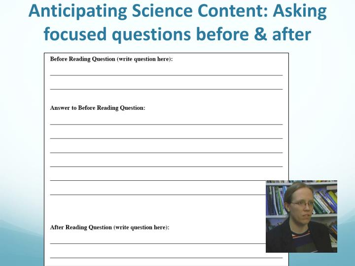 Anticipating Science Content: Asking focused questions before & after