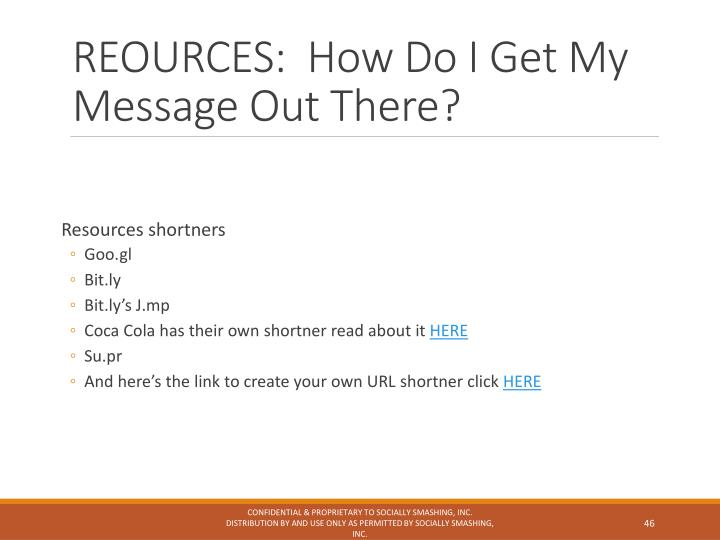 REOURCES:  How Do I Get My Message Out There?
