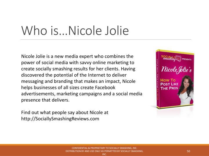 Who is…Nicole Jolie