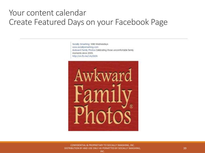 Your content calendar