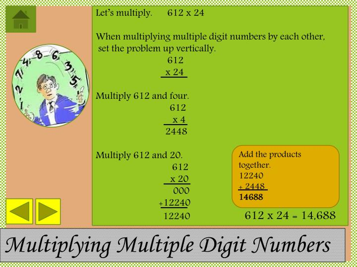 Let's multiply.612 x 24