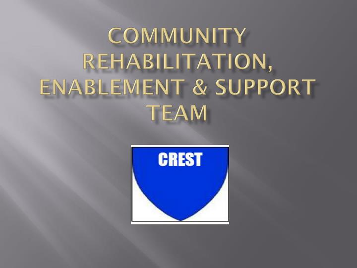 Community rehabilitation enablement support team