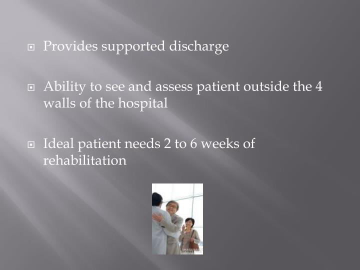 Provides supported discharge