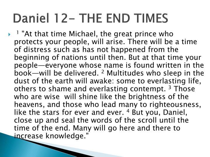 Daniel 12- THE END TIMES