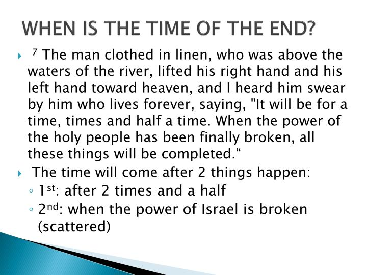 WHEN IS THE TIME OF THE END?