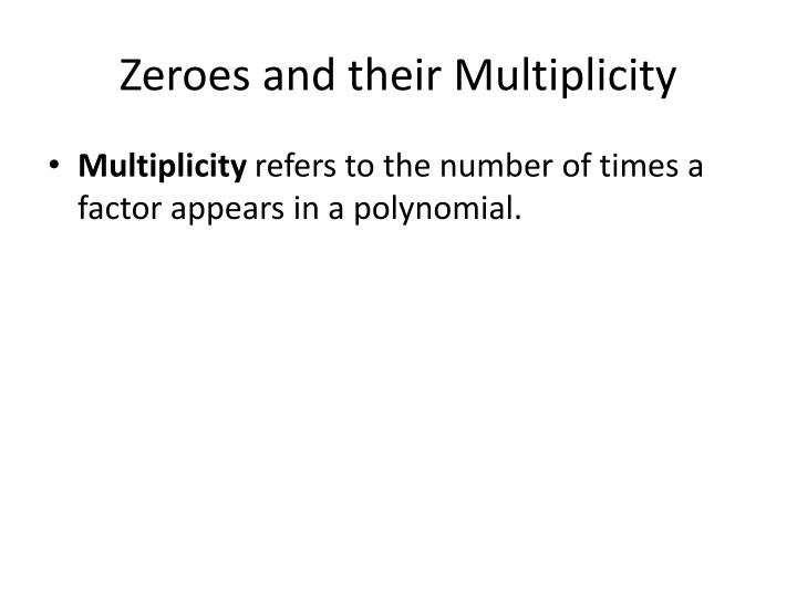 Zeroes and their multiplicity