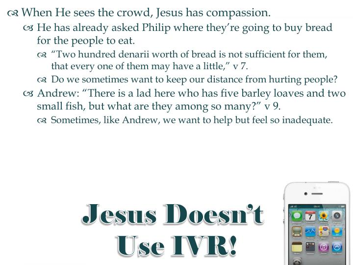 When He sees the crowd, Jesus has compassion.