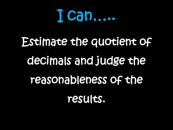 I can…..