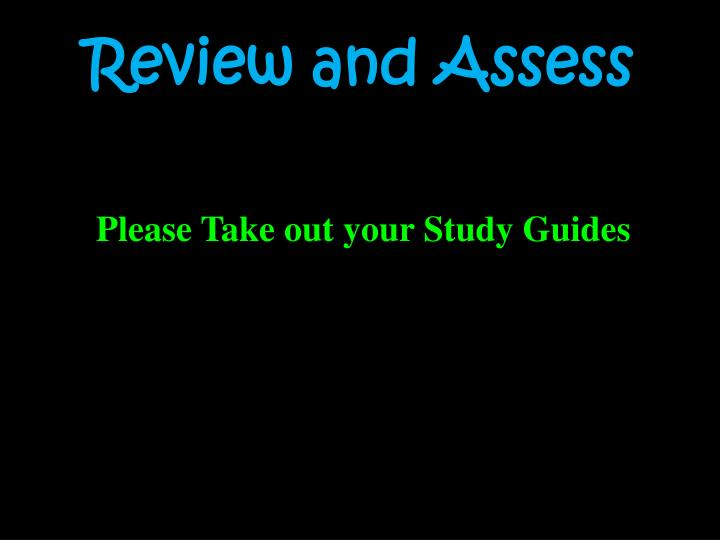 Review and Assess