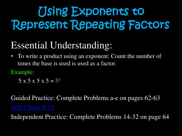 Using Exponents to Represent Repeating Factors