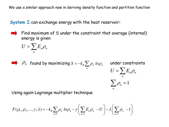 We use a similar approach now in deriving density function and partition function