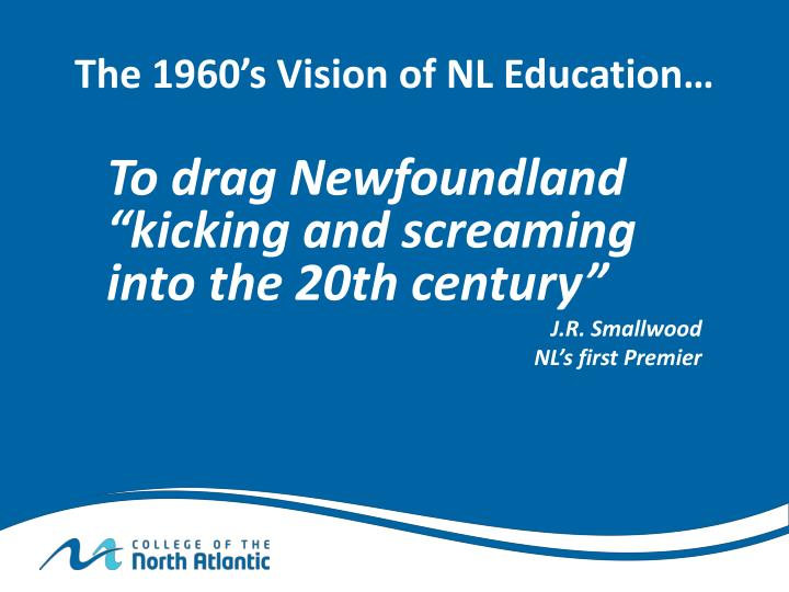 The 1960's Vision of NL Education…