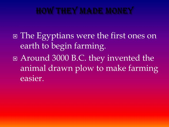 How They Made Money