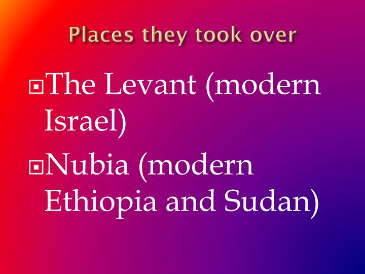 Places they took over