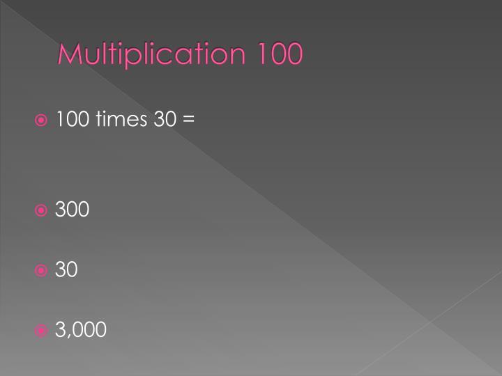 Multiplication 100