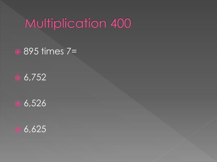 Multiplication 400