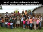 a small snapshot of god s multi ethnic family chinese congoles and caucasian blended families