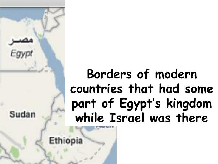 Borders of modern countries that had some part of Egypt's kingdom while Israel was there