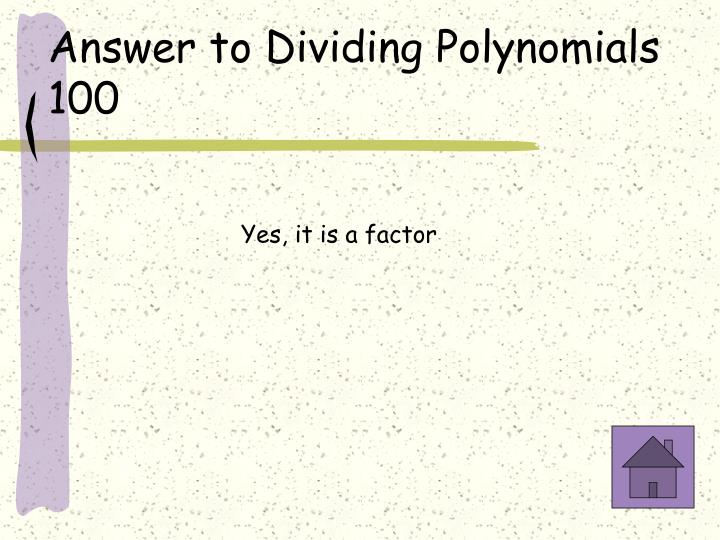 Answer to Dividing Polynomials 100