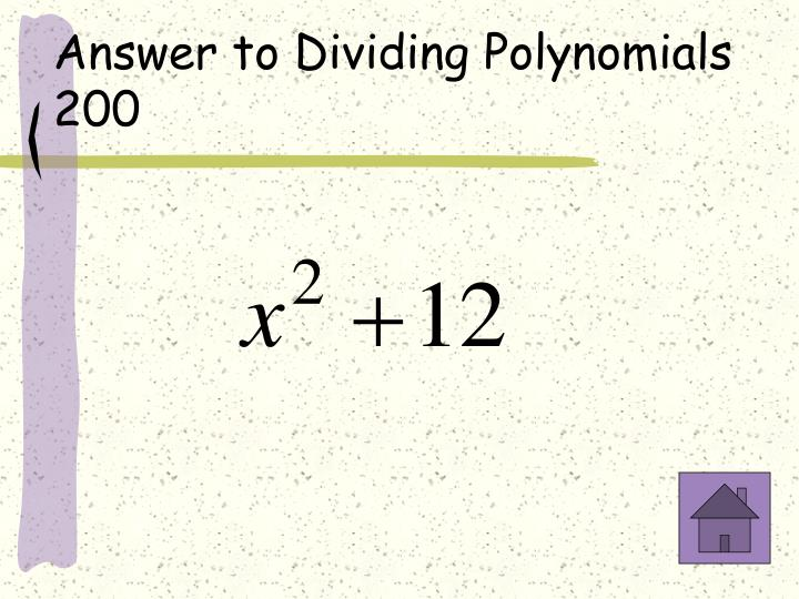 Answer to Dividing Polynomials 200