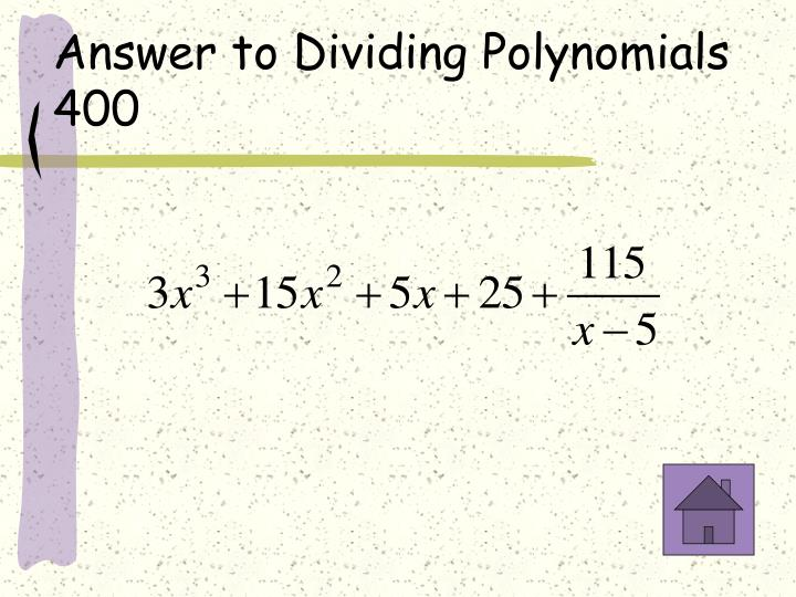 Answer to Dividing Polynomials 400