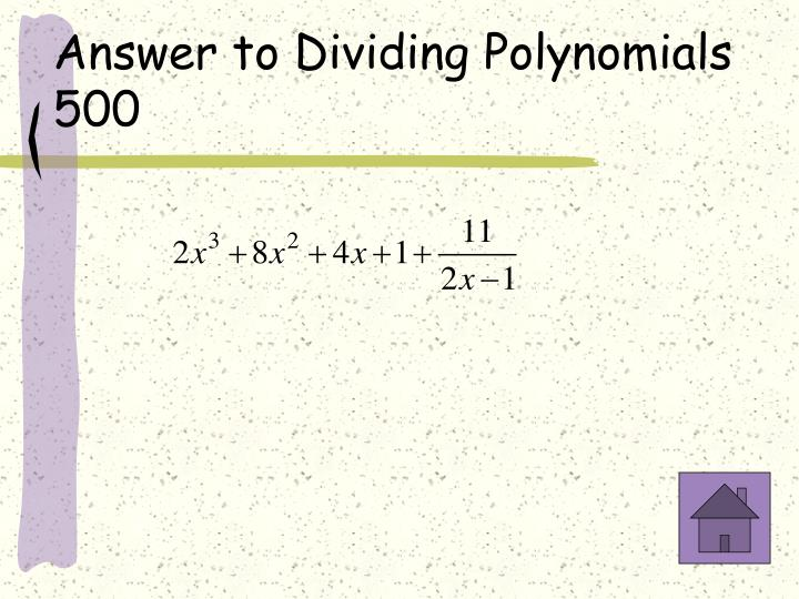 Answer to Dividing Polynomials 500