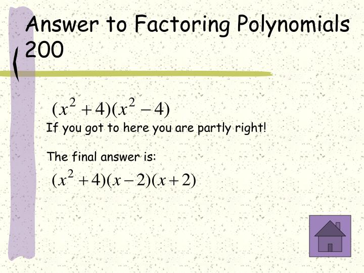 Answer to Factoring Polynomials 200