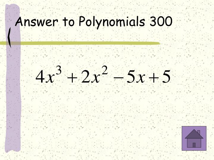 Answer to Polynomials 300