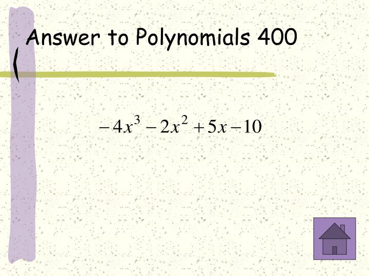 Answer to Polynomials 400