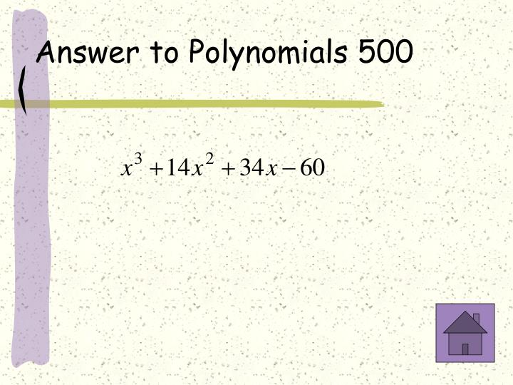 Answer to Polynomials 500