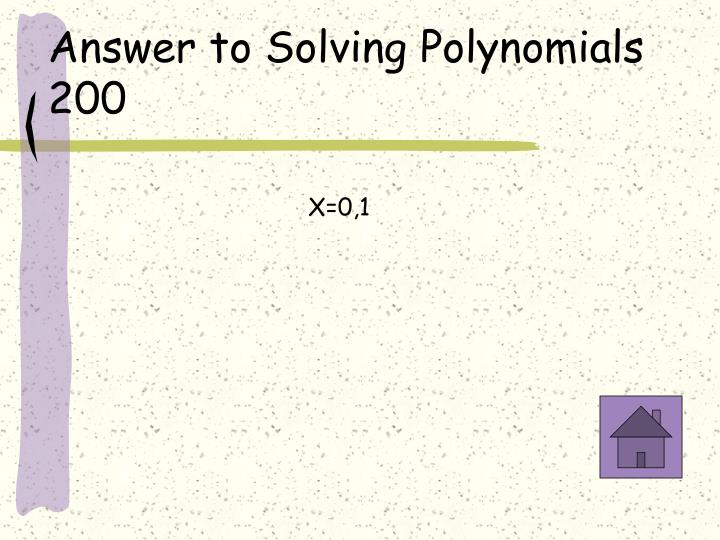 Answer to Solving Polynomials 200