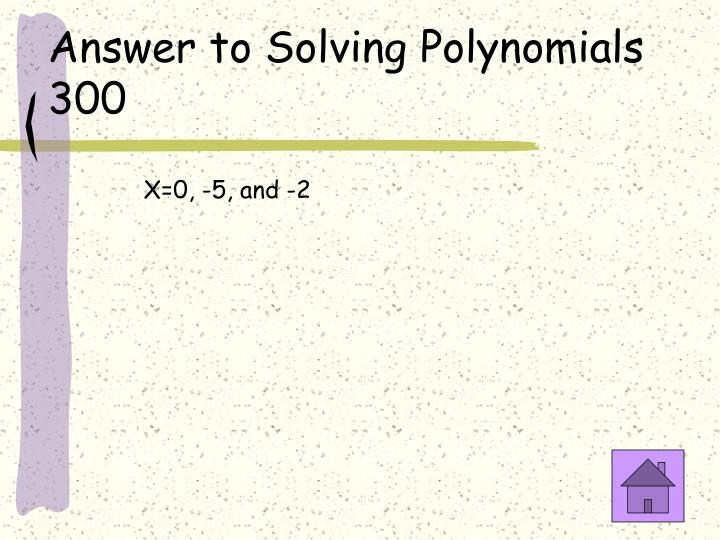 Answer to Solving Polynomials 300
