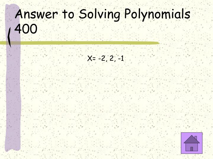 Answer to Solving Polynomials 400