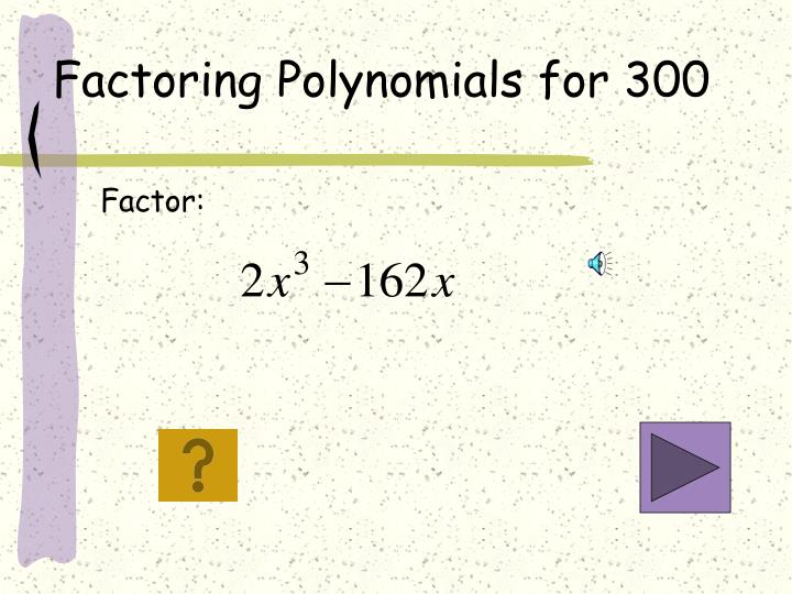 Factoring Polynomials for 300