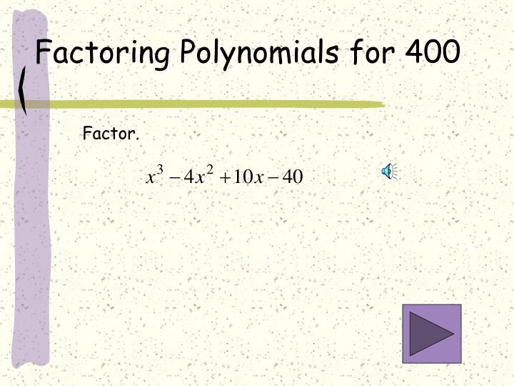 Factoring Polynomials for 400