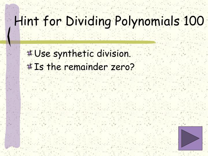 Hint for Dividing Polynomials 100