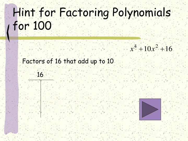 Hint for Factoring Polynomials for 100