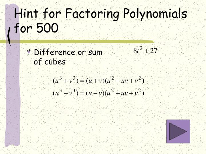 Hint for Factoring Polynomials for 500