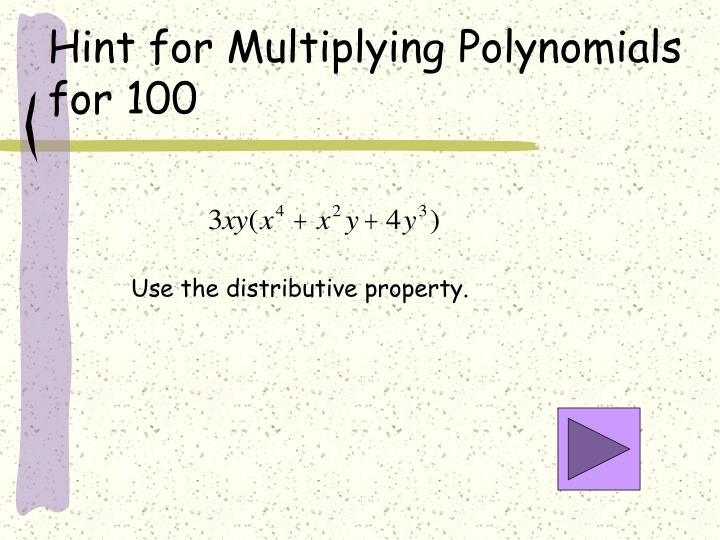 Hint for Multiplying Polynomials for 100