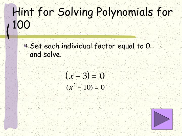 Hint for Solving Polynomials for 100