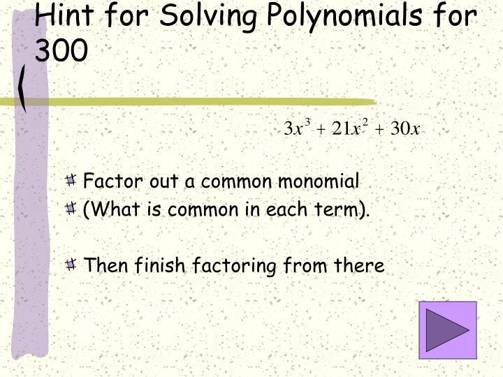 Hint for Solving Polynomials for 300