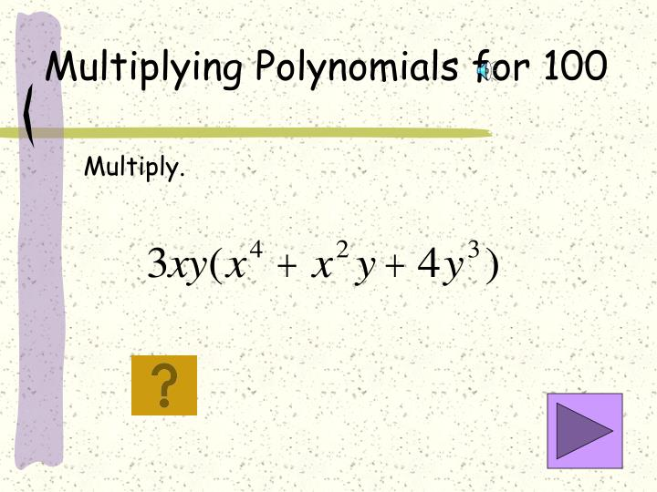 Multiplying Polynomials for 100