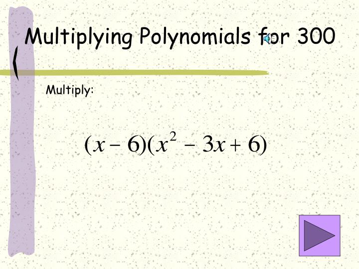 Multiplying Polynomials for 300