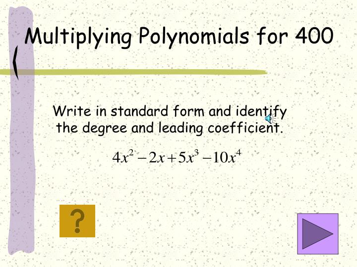 Multiplying Polynomials for 400