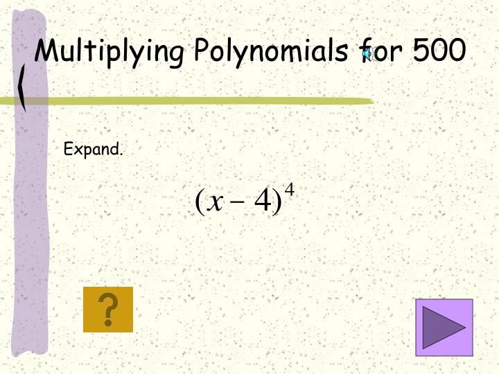 Multiplying Polynomials for 500