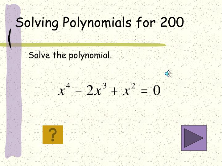 Solving Polynomials for 200