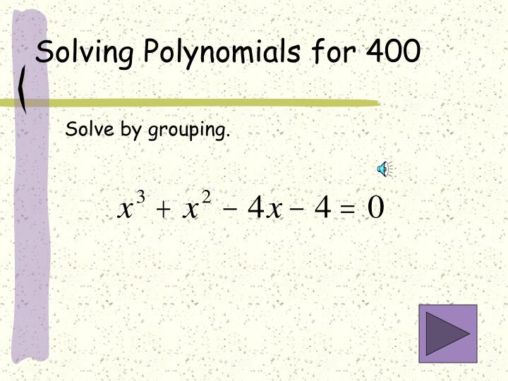 Solving Polynomials for 400