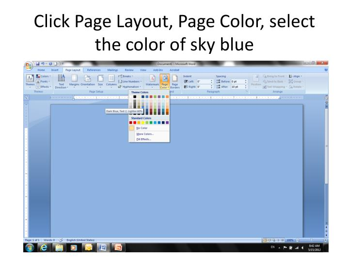 Click page layout page color select the color of sky blue