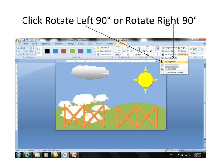 Click Rotate Left 90° or Rotate Right 90°