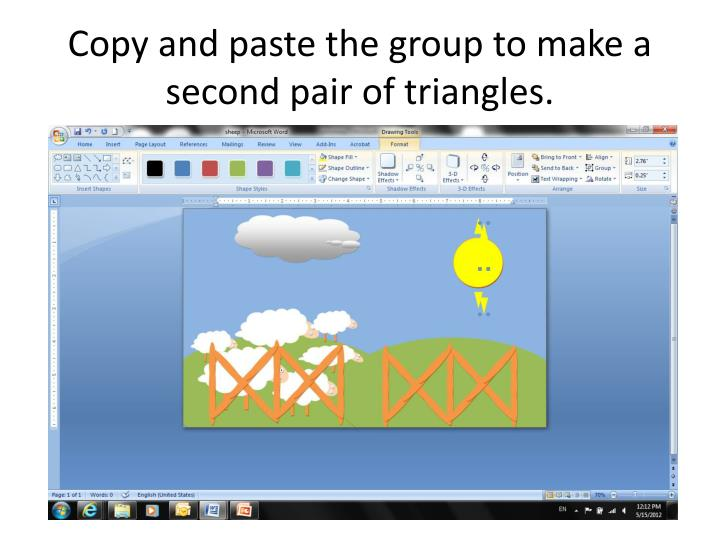 Copy and paste the group to make a second pair of triangles.
